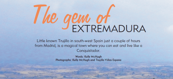 The Gem of Extremadura – Trujillo Villas España featured in Living Spain magazine